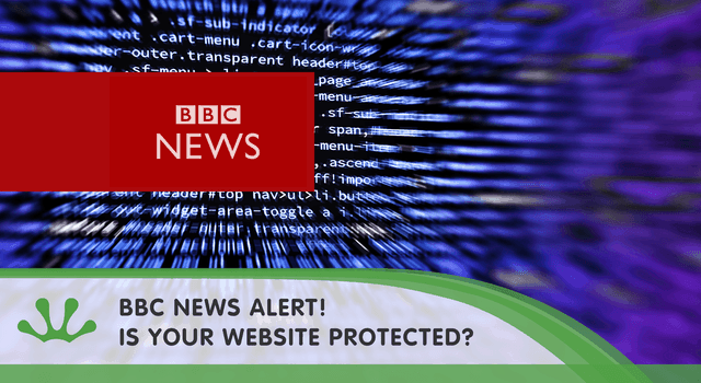 BBC News Alert – Is your website protected?