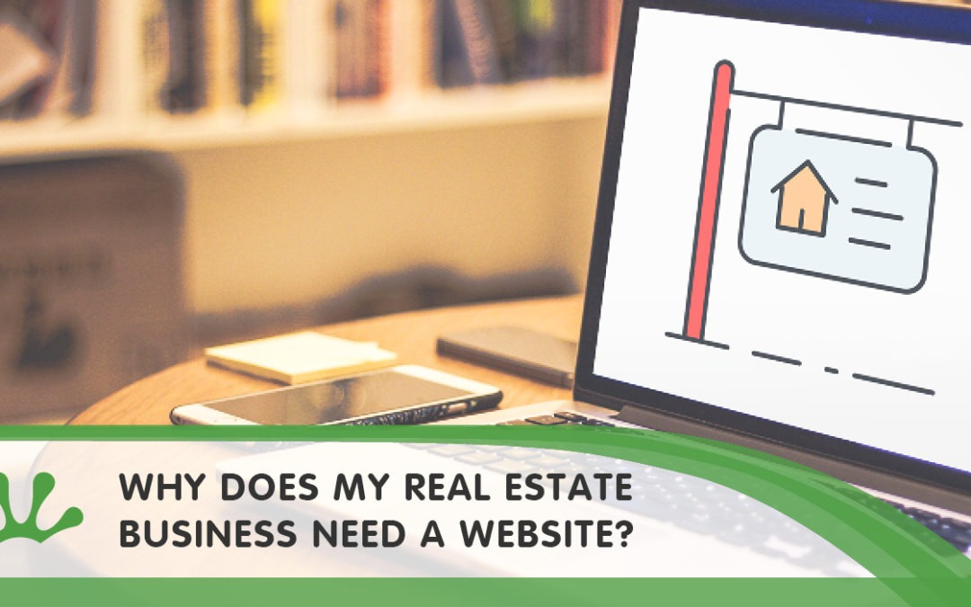 Why Does my Real Estate Business Need a Website?