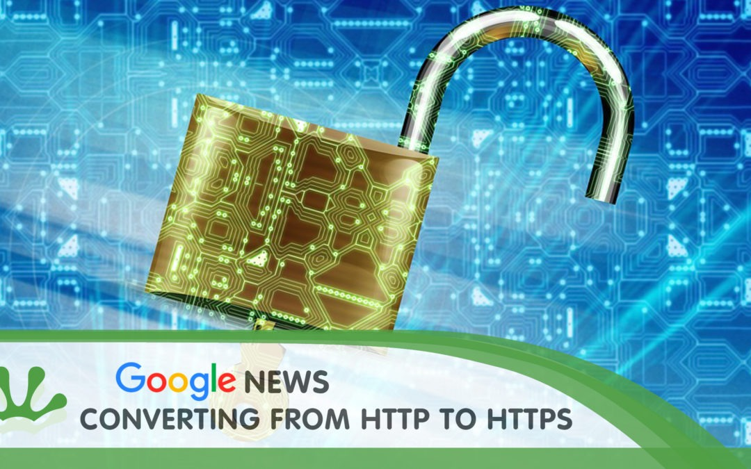 GOOGLE NEWS – CONVERTING FROM HTTP TO HTTPS