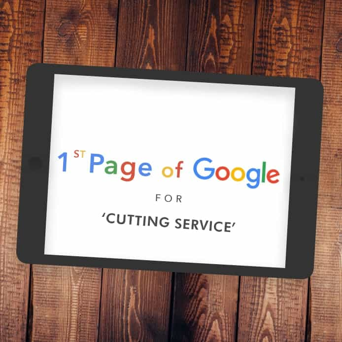Graphic showing 1st page Google ranking 'CUTTING SERVICE'