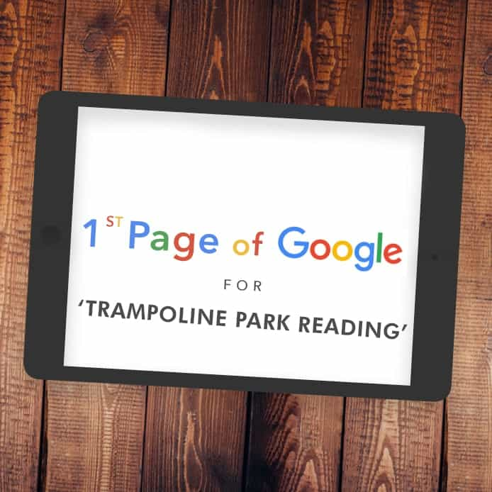 """Graphic showing 1st page Google ranking """"TRAMPOLINE PARK READING'"""